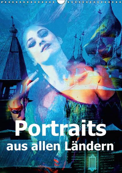 Portraits aus allen Ländern (Wandkalender 2017 DIN A3 hoch) - Coverbild