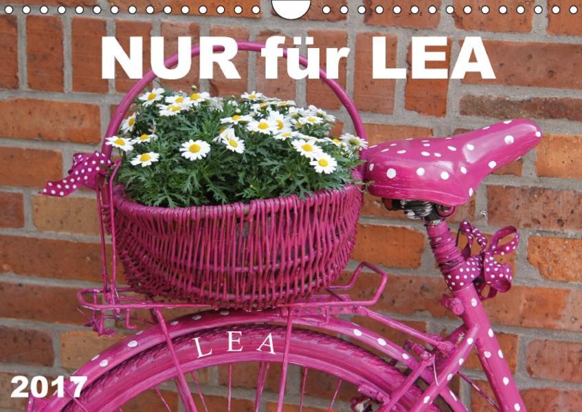 Nur für LEA (Wandkalender 2017 DIN A4 quer) - Coverbild