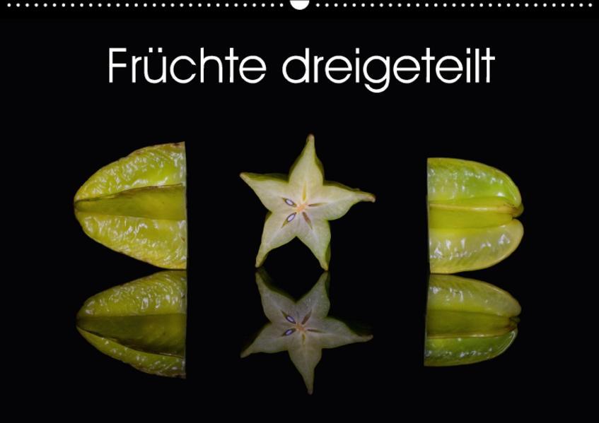 Früchte dreigeteilt (Wandkalender 2017 DIN A2 quer) - Coverbild