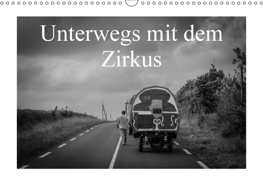Unterwegs mit dem Zirkus (Wandkalender 2017 DIN A3 quer) - Coverbild