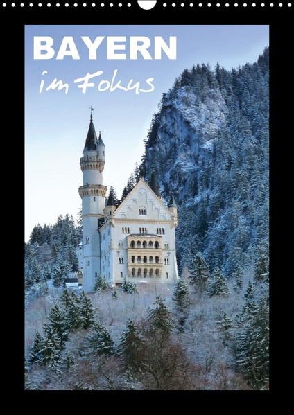Bayern im Fokus (Wandkalender 2017 DIN A3 hoch) - Coverbild