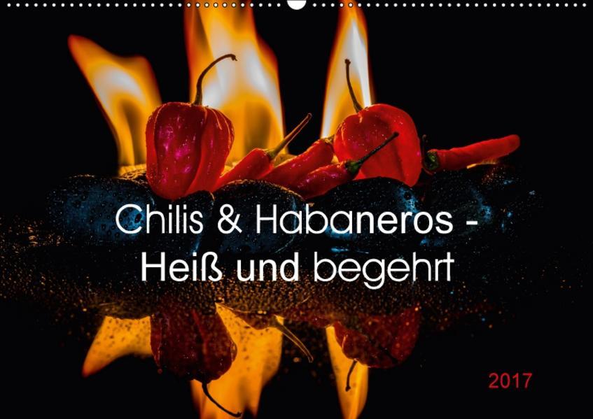 Chilis und Habaneros - Heiß und begehrt (Wandkalender 2017 DIN A2 quer) - Coverbild