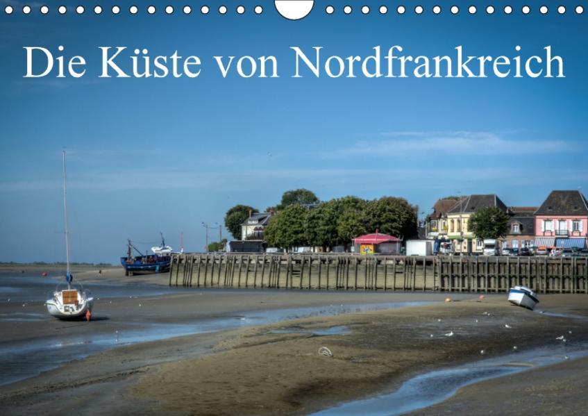 Die Küste von Nordfrankreich (Wandkalender 2017 DIN A4 quer) - Coverbild