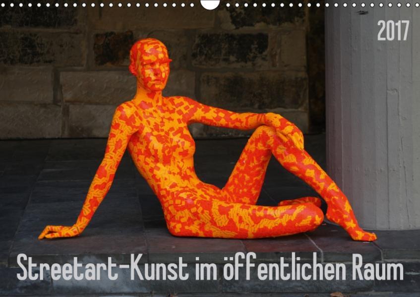 Streetart - Kunst im öffentlichen Raum (Wandkalender 2017 DIN A3 quer) - Coverbild