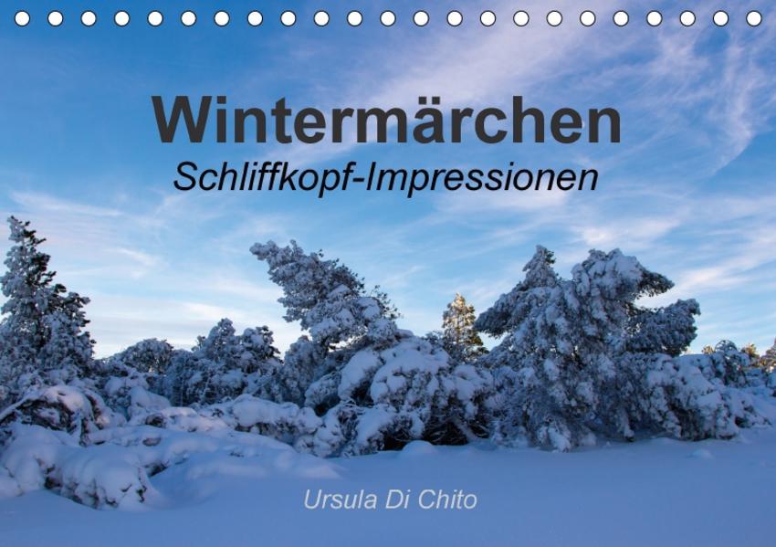 Wintermärchen . Schliffkopf-Impressionen (Tischkalender 2017 DIN A5 quer) - Coverbild
