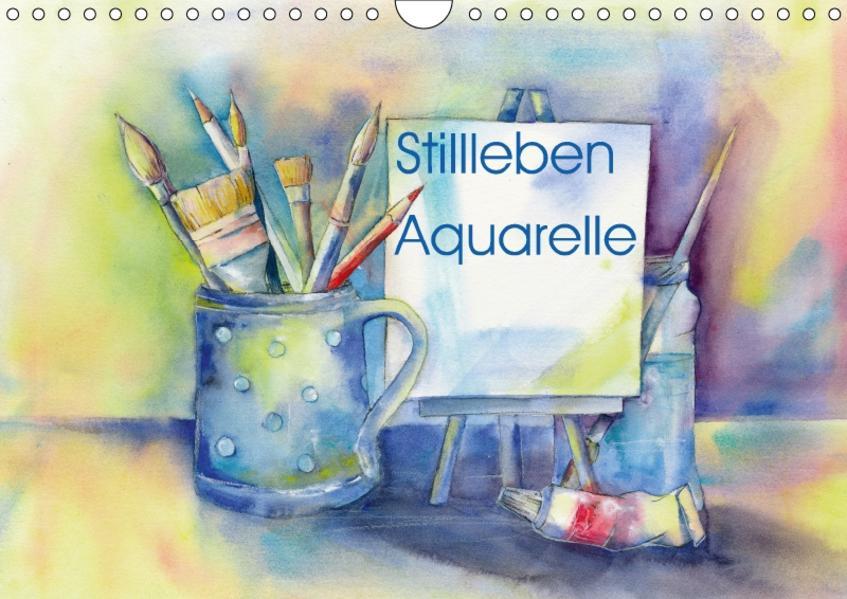 Stillleben Aquarelle (Wandkalender 2017 DIN A4 quer) - Coverbild