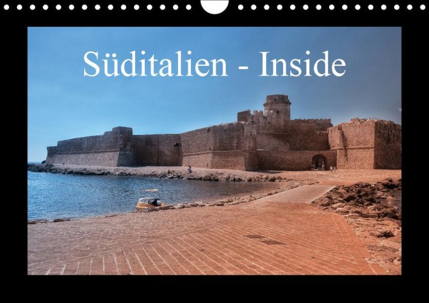 Süditalien - Inside (Wandkalender 2017 DIN A4 quer) - Coverbild