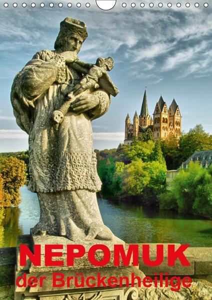 Nepomuk - Der Brückenheilige (Wandkalender 2017 DIN A4 hoch) - Coverbild