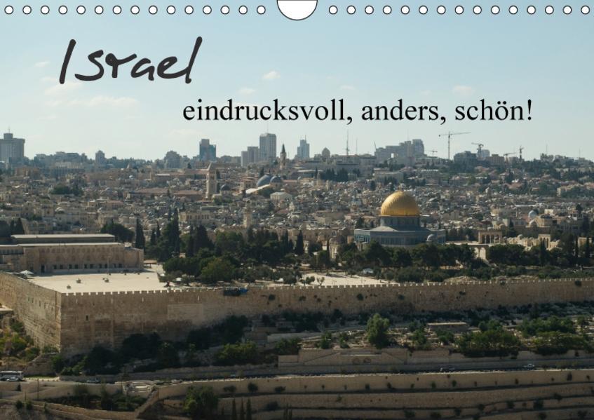 Israel - eindrucksvoll, anders, schön! (Wandkalender 2017 DIN A4 quer) - Coverbild
