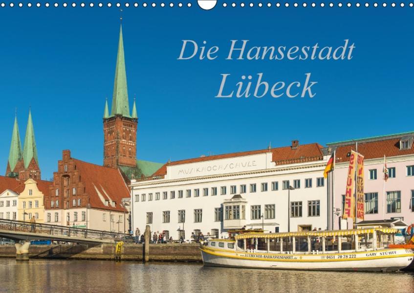 Die Hansestadt Lübeck (Wandkalender 2017 DIN A3 quer) - Coverbild