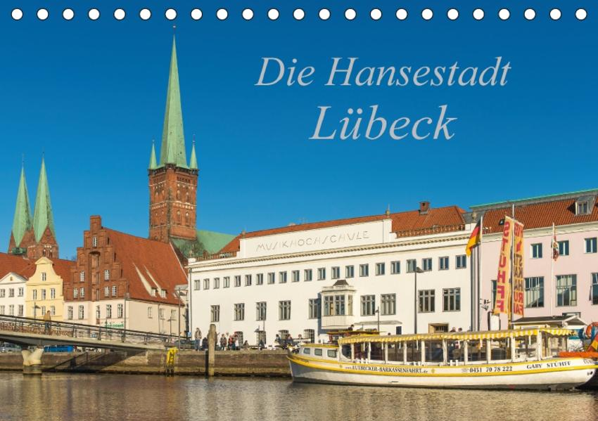 Die Hansestadt Lübeck (Tischkalender 2017 DIN A5 quer) - Coverbild