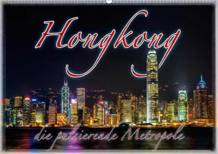 Hongkong, die pulsierende Metropole (Wandkalender 2017 DIN A2 quer) - Coverbild