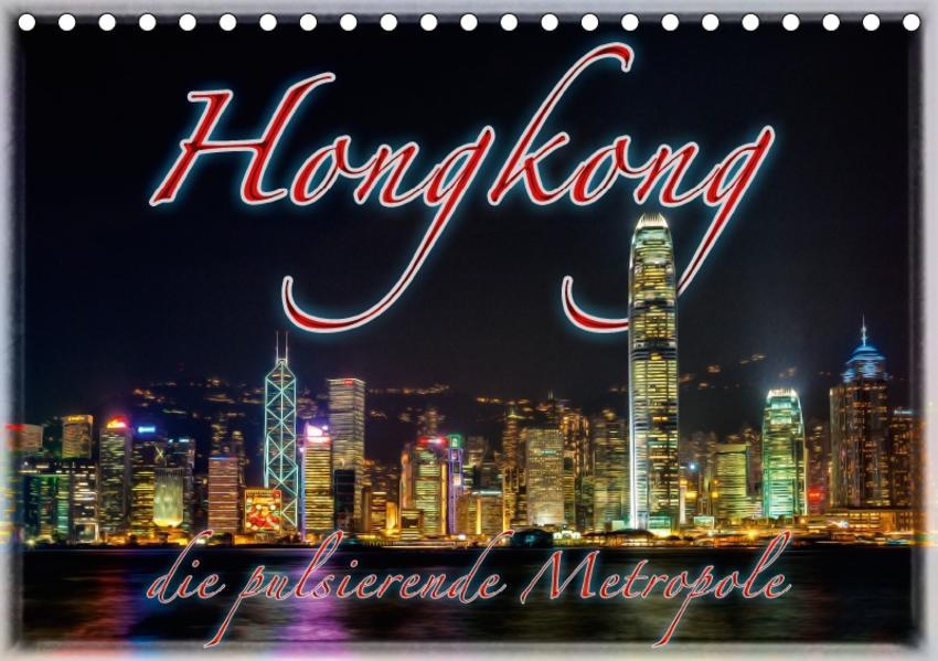 Hongkong, die pulsierende Metropole (Tischkalender 2017 DIN A5 quer) - Coverbild