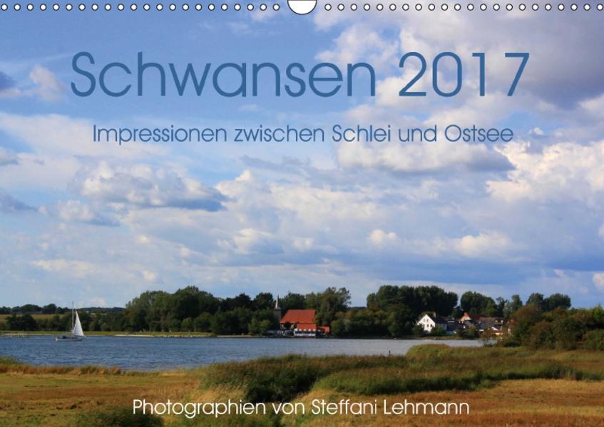 Schwansen 2017. Impressionen zwischen Schlei und Ostsee (Wandkalender 2017 DIN A3 quer) - Coverbild