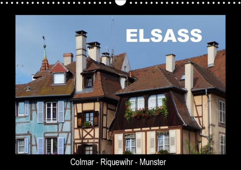 Elsass, Colmar - Riquewihr - Munster (Wandkalender 2017 DIN A3 quer) - Coverbild