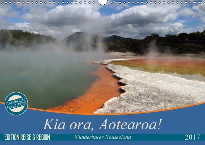 Kia ora, Aotearoa - Wunderbares Neuseeland (Wandkalender 2017 DIN A3 quer) - Coverbild