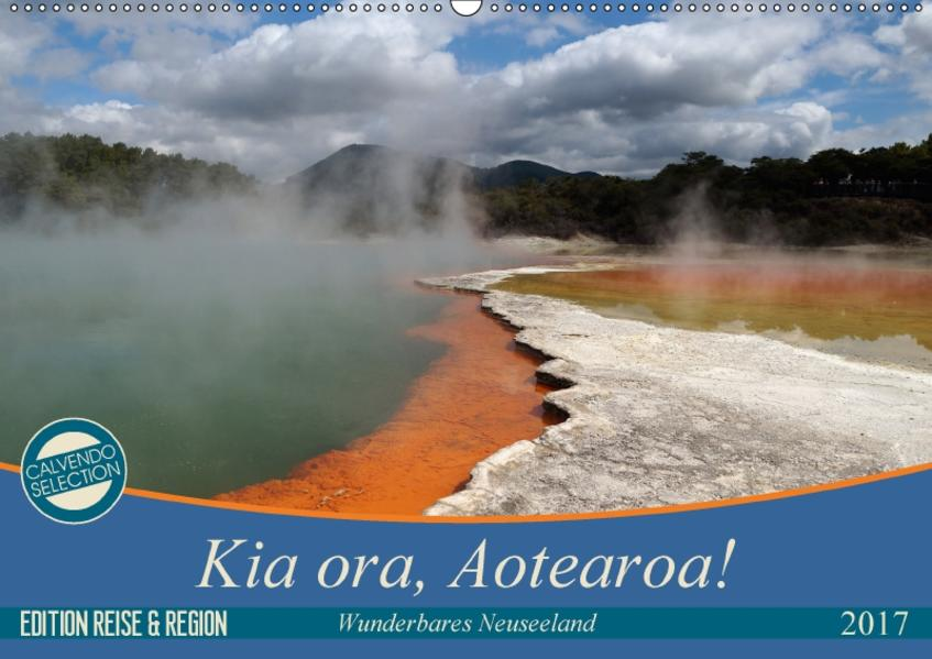 Kia ora, Aotearoa - Wunderbares Neuseeland (Wandkalender 2017 DIN A2 quer) - Coverbild