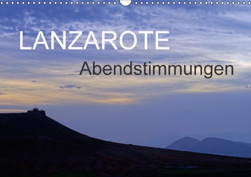 Lanzarote Abendstimmungen (Wandkalender 2017 DIN A3 quer) - Coverbild