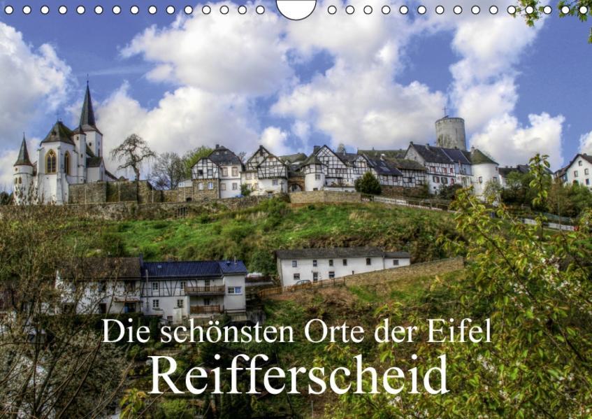 Die schönsten Orte der Eifel - Reifferscheid (Wandkalender 2017 DIN A4 quer) - Coverbild