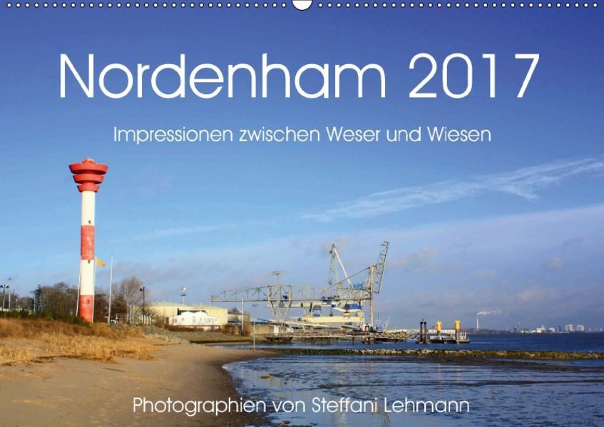 Nordenham 2017. Impressionen zwischen Weser und Wiesen (Wandkalender 2017 DIN A2 quer) - Coverbild