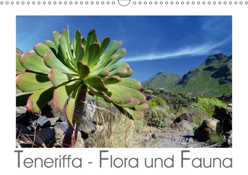 Teneriffa - Flora und Fauna (Wandkalender 2017 DIN A3 quer) - Coverbild