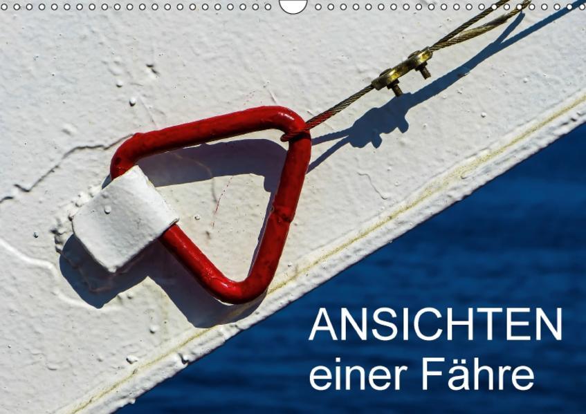 Ansichten einer Fähre (Wandkalender 2017 DIN A3 quer) - Coverbild