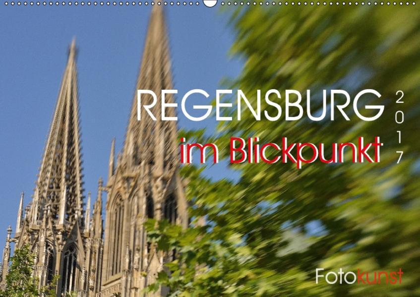 REGENSBURG im Blickpunkt (Wandkalender 2017 DIN A2 quer) - Coverbild