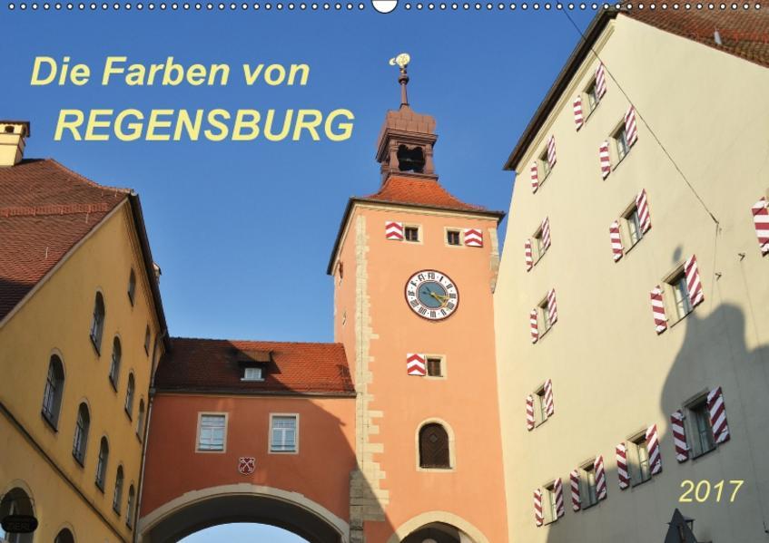 Die Farben von Regensburg (Wandkalender 2017 DIN A2 quer) - Coverbild