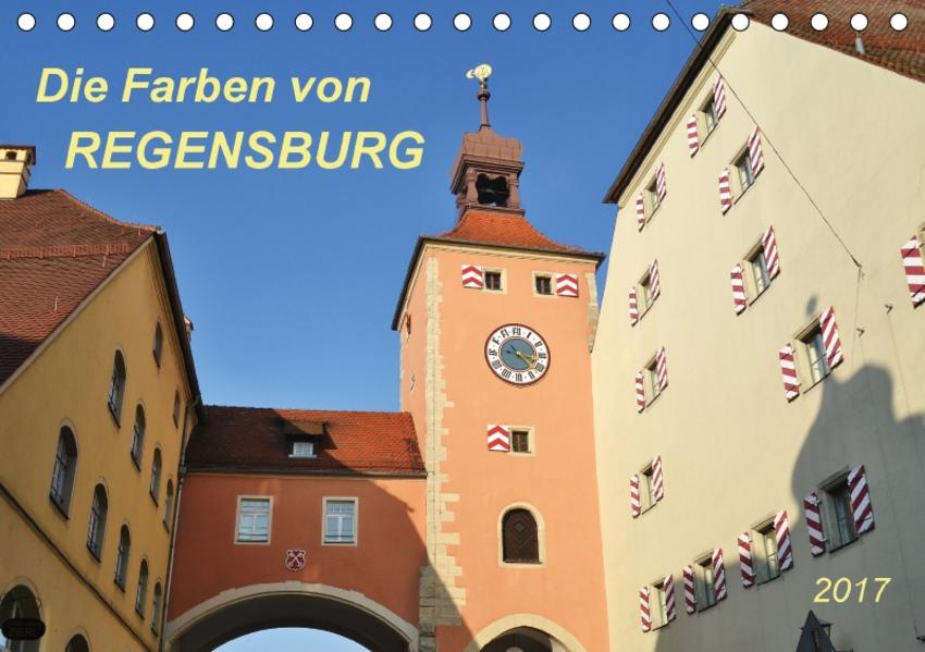 Die Farben von Regensburg (Tischkalender 2017 DIN A5 quer) - Coverbild