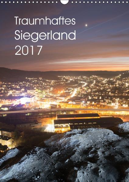 Traumhaftes Siegerland 2017 (Wandkalender 2017 DIN A3 hoch) - Coverbild