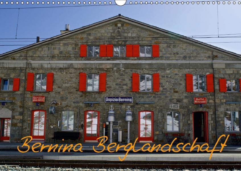 Bernina Berglandschaft (Wandkalender 2017 DIN A3 quer) - Coverbild