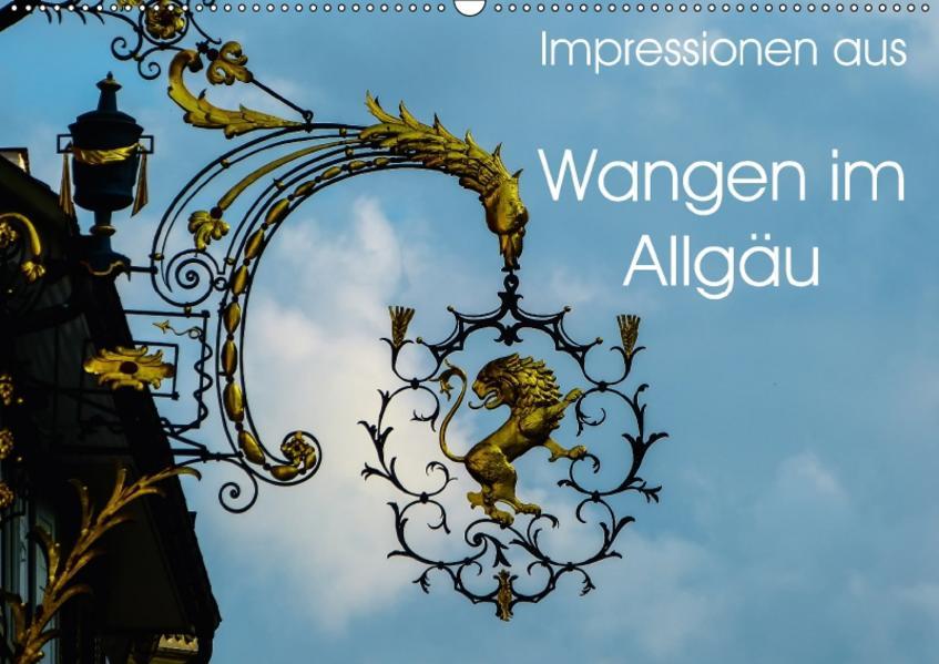 Impressionen aus Wangen im Allgäu (Wandkalender 2017 DIN A2 quer) - Coverbild