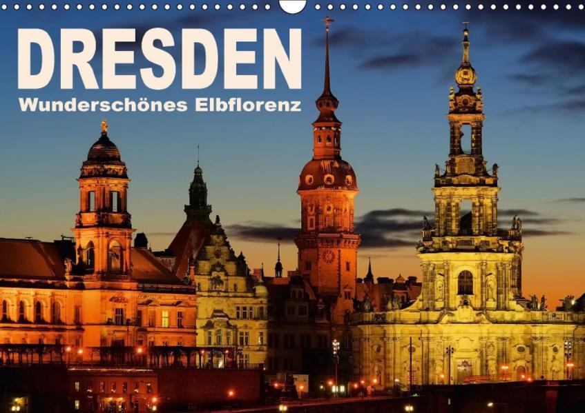 Dresden - Wunderschönes Elbflorenz (Wandkalender 2017 DIN A3 quer) - Coverbild
