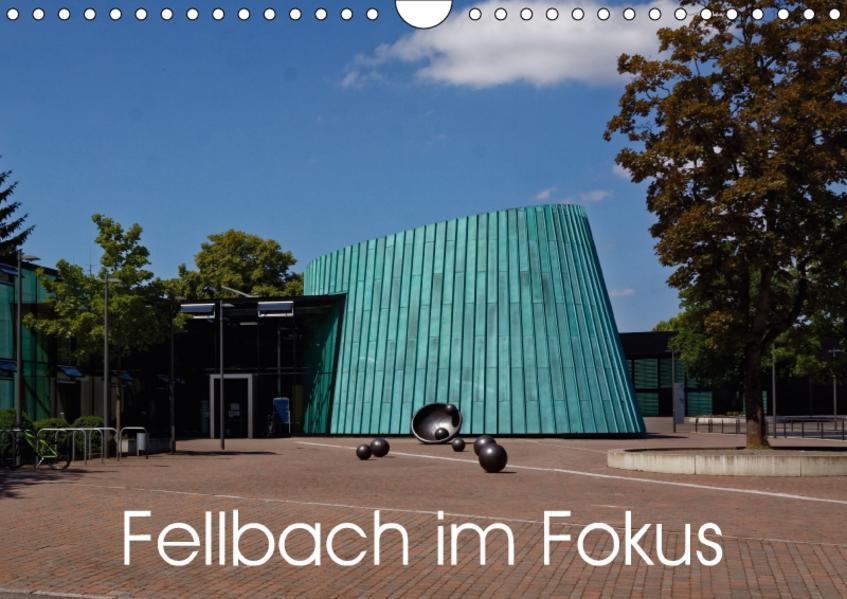 Fellbach im Fokus (Wandkalender 2017 DIN A4 quer) - Coverbild