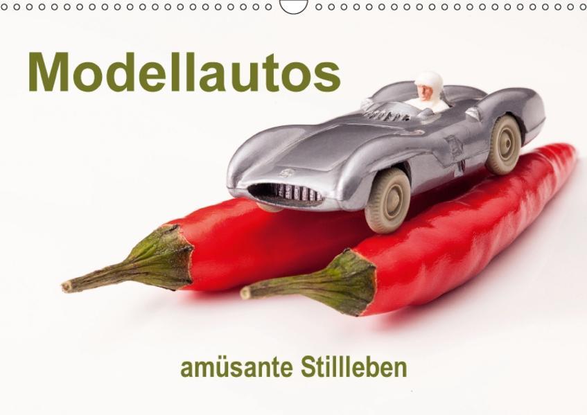 Modellautos - amüsante Stillleben (Wandkalender 2017 DIN A3 quer) - Coverbild