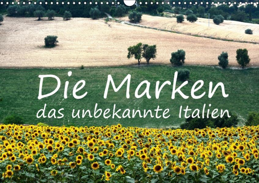 Die Marken, Impressionen aus dem unbekannten Italien (Wandkalender 2017 DIN A3 quer) - Coverbild