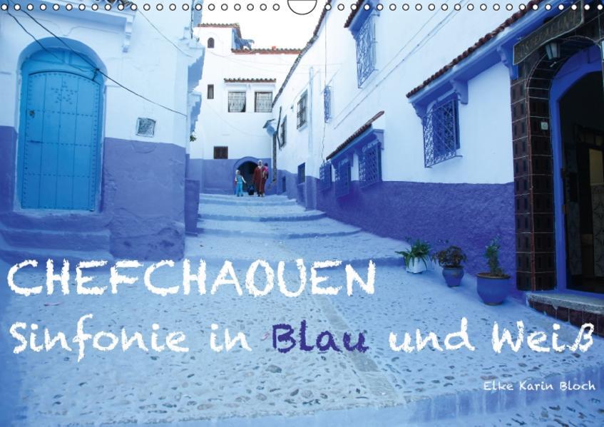 Chefchaouen - Sinfonie in Blau und Weiß (Wandkalender 2017 DIN A3 quer) - Coverbild