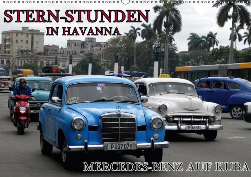 STERN-STUNDEN IN HAVANNA - MERCEDES-BENZ AUF KUBA (Wandkalender 2017 DIN A2 quer) - Coverbild