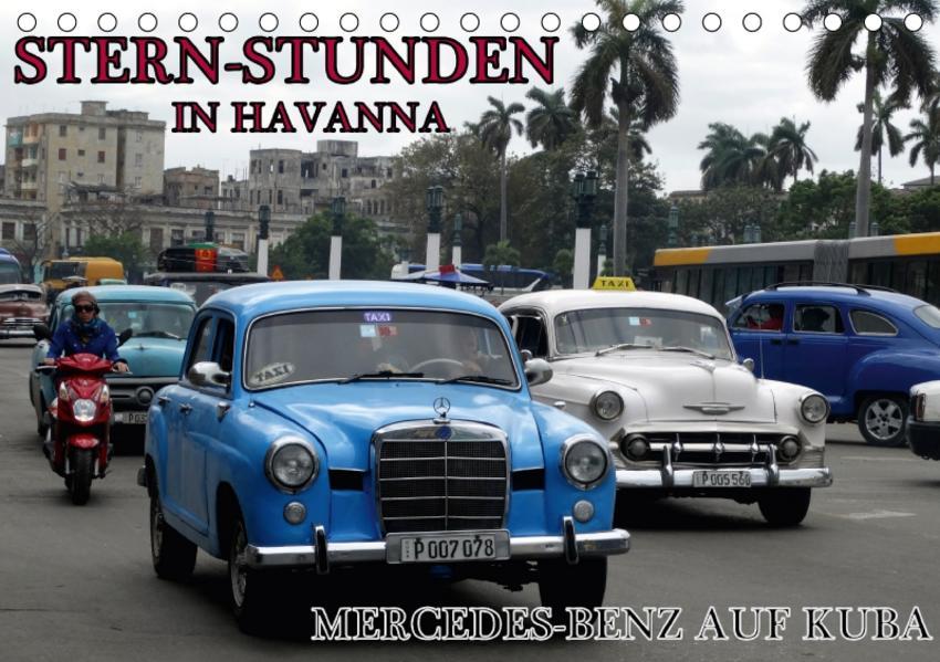 STERN-STUNDEN IN HAVANNA - MERCEDES-BENZ AUF KUBA (Tischkalender 2017 DIN A5 quer) - Coverbild