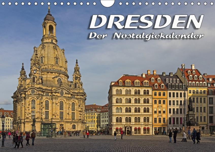 Dresden - Der NostalgiekalenderCH-Version  (Wandkalender 2017 DIN A4 quer) - Coverbild
