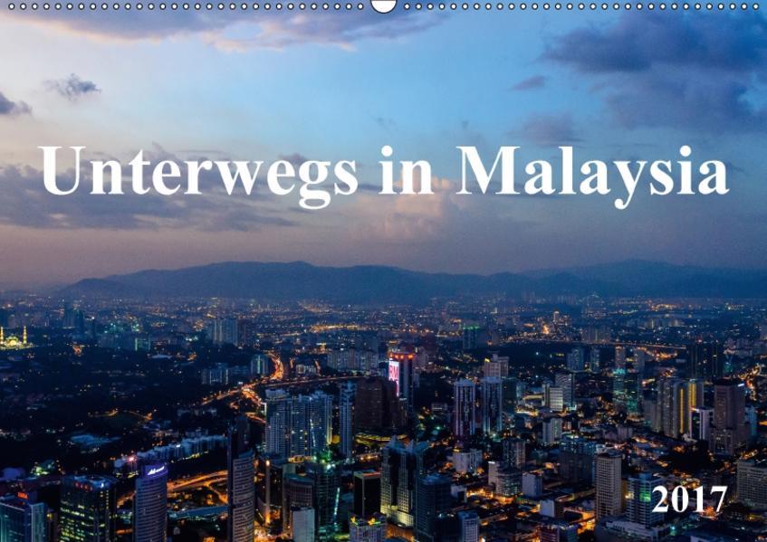 Unterwegs in Malaysia (Wandkalender 2017 DIN A2 quer) - Coverbild