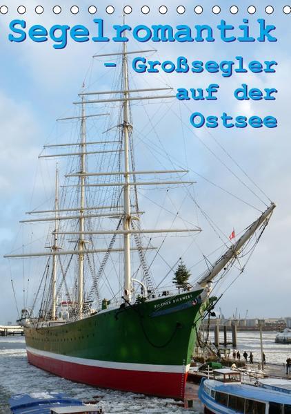 Segelromantik - Großsegler auf der Ostsee (Tischkalender 2017 DIN A5 hoch) - Coverbild