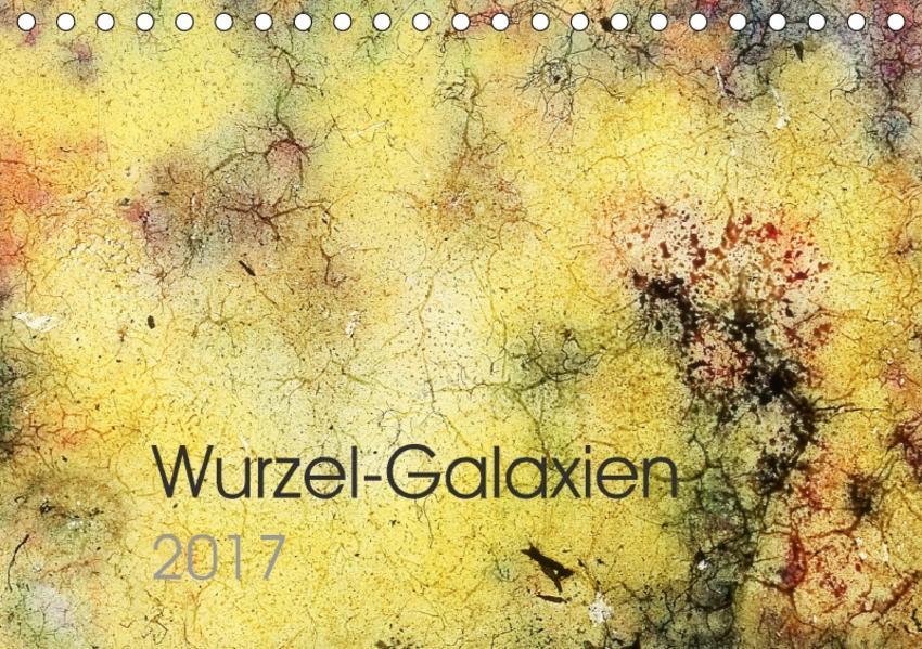 Wurzel-Galaxien (Tischkalender 2017 DIN A5 quer) - Coverbild