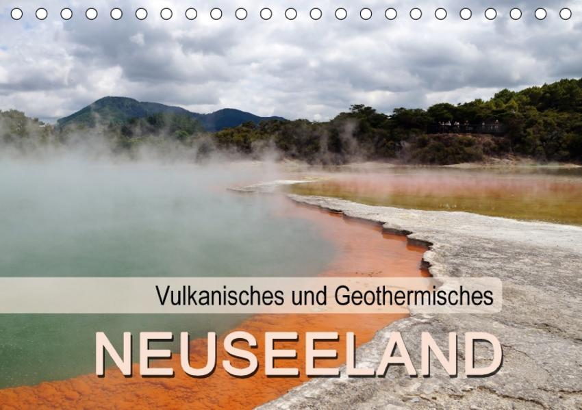 Vulkanisches und Geothermisches - Neuseeland (Tischkalender 2017 DIN A5 quer) - Coverbild