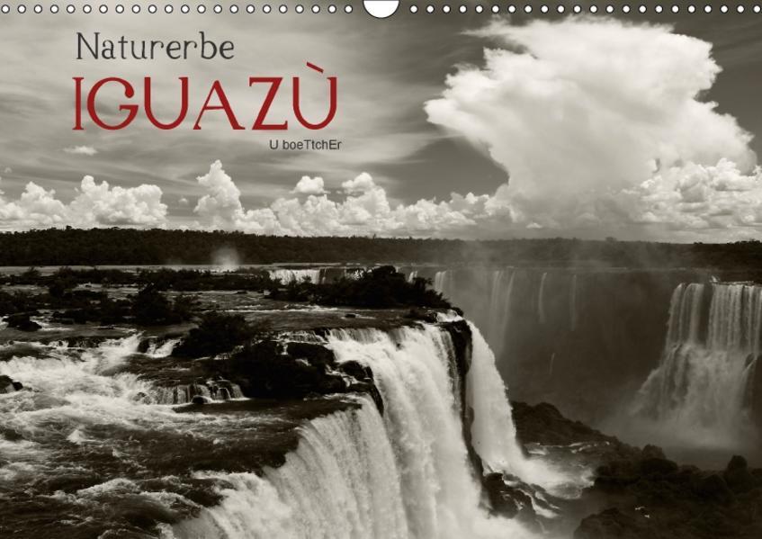 Naturerbe Iguazú (Wandkalender 2017 DIN A3 quer) - Coverbild