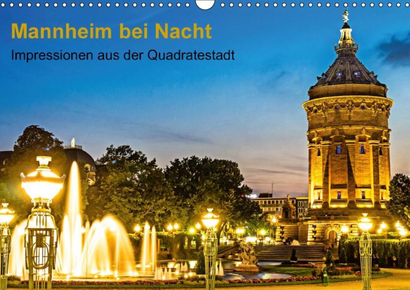 Mannheim bei Nacht - Impressionen aus der Quadratestadt (Wandkalender 2017 DIN A3 quer) - Coverbild