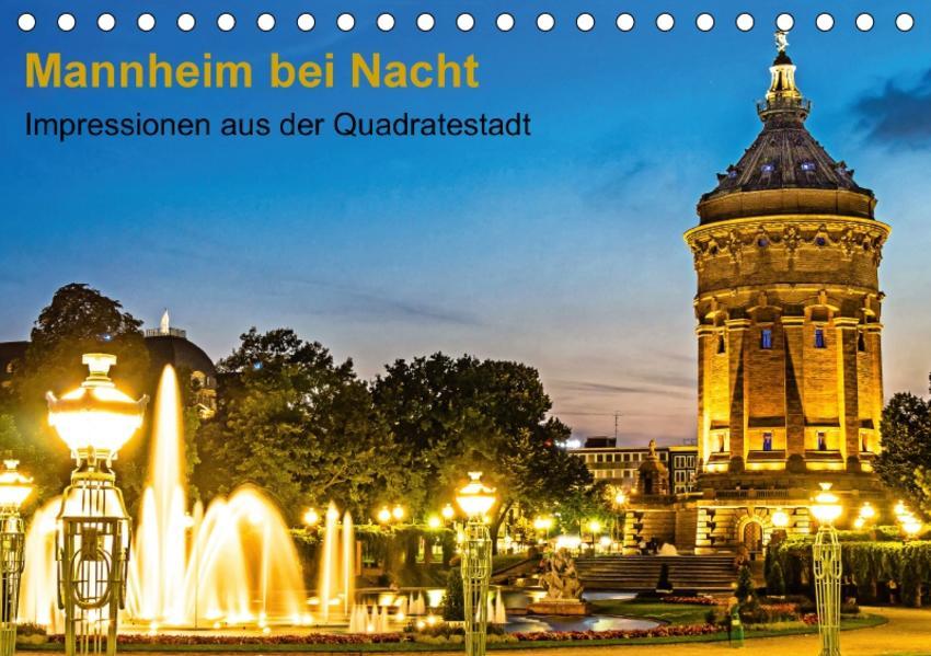 Mannheim bei Nacht - Impressionen aus der Quadratestadt (Tischkalender 2017 DIN A5 quer) - Coverbild