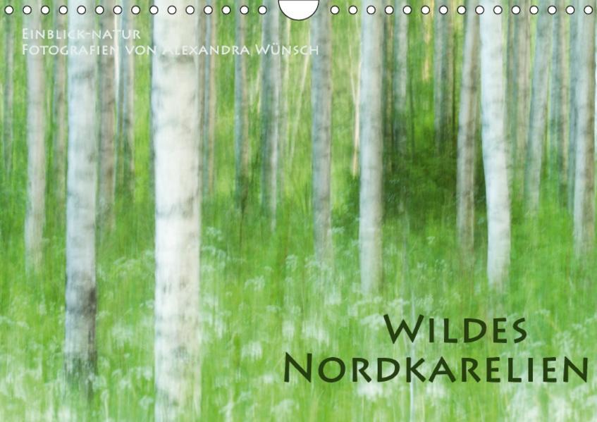 Einblick-Natur: Wildes Norkarelien (Wandkalender 2017 DIN A4 quer) - Coverbild