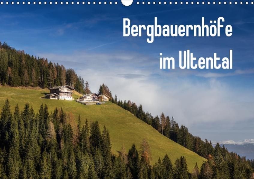 Bergbauernhöfe im Ultental (Wandkalender 2017 DIN A3 quer) - Coverbild