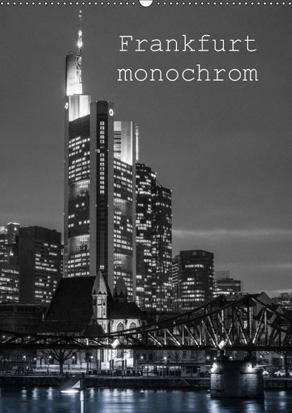 Frankfurt monochrom (Wandkalender 2017 DIN A2 hoch) - Coverbild